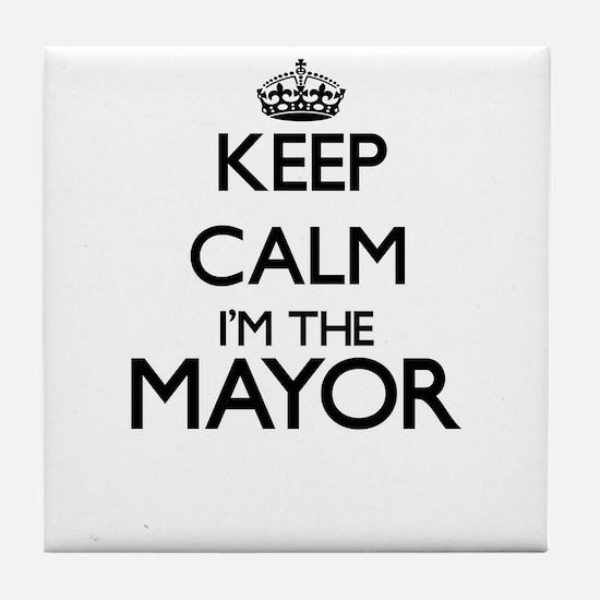 Keep calm I'm the Mayor Tile Coaster