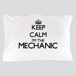 Keep calm I'm the Mechanic Pillow Case