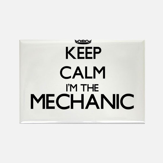 Keep calm I'm the Mechanic Magnets