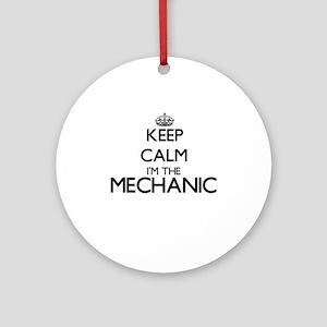 Keep calm I'm the Mechanic Ornament (Round)