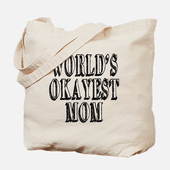 World's Okayest Mom Tote Bag