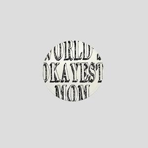 World's Okayest Mom Mini Button