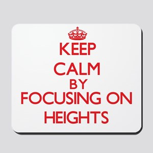 Keep Calm by focusing on Heights Mousepad