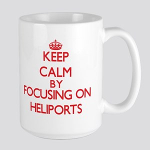 Keep Calm by focusing on Heliports Mugs