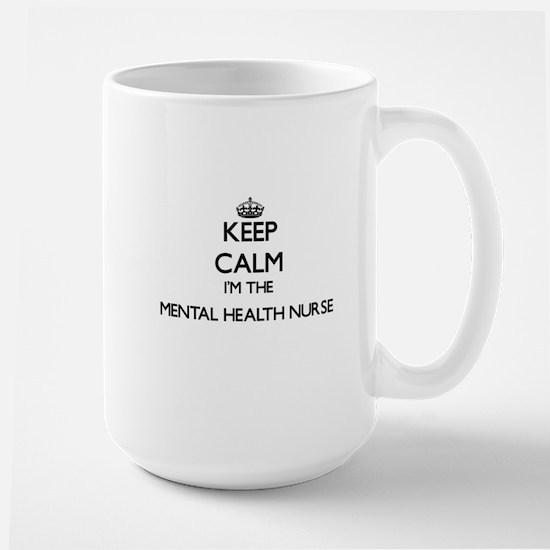 Keep calm I'm the Mental Health Nurse Mugs