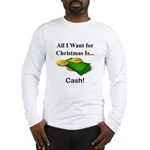 Christmas Cash Long Sleeve T-Shirt