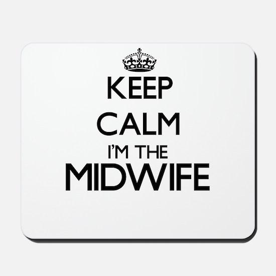 Keep calm I'm the Midwife Mousepad