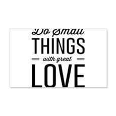Do Small Things with Great Love Wall Decal