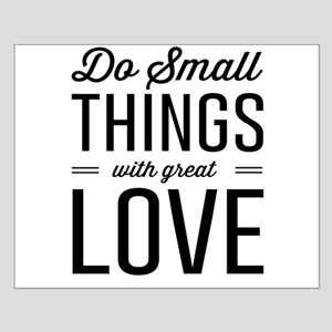 Do Small Things with Great Love Posters