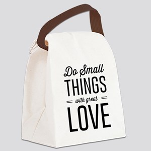 Do Small Things with Great Love Canvas Lunch Bag