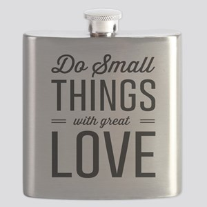 Do Small Things with Great Love Flask