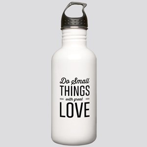 Do Small Things with Great Love Water Bottle