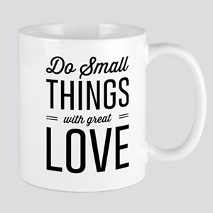 Do Small Things with Great Love Mugs