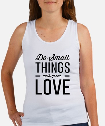 Do Small Things with Great Love Tank Top