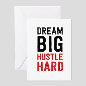Dream Big Hustle Hard Greeting Cards