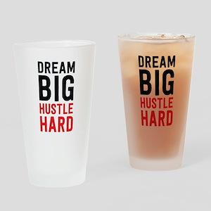 Dream Big Hustle Hard Drinking Glass