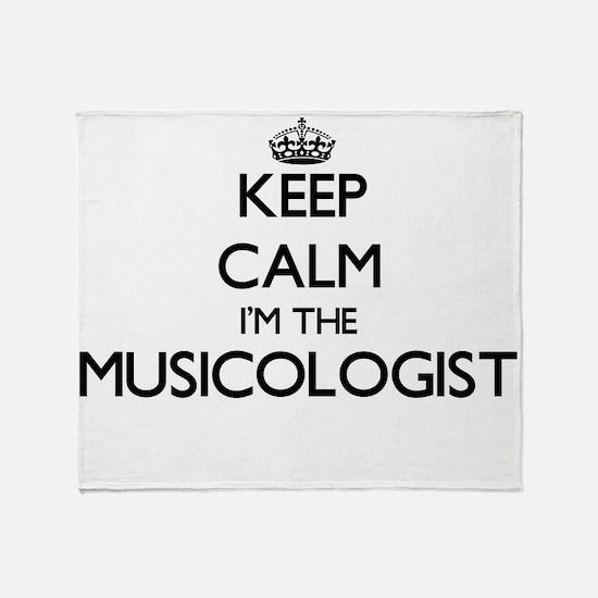 Keep calm I'm the Musicologist Throw Blanket