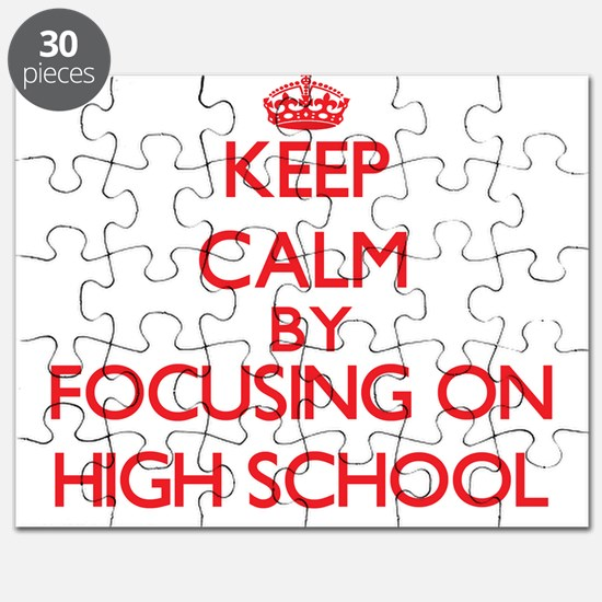 Keep Calm by focusing on High School Puzzle