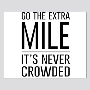 Go the Extra Mile…It's Never Crowded Posters