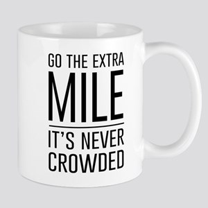 Go the Extra Mile…It's Never Crowded Mugs