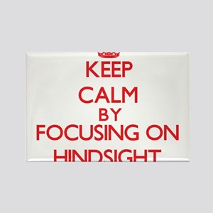 Keep Calm by focusing on Hindsight Magnets