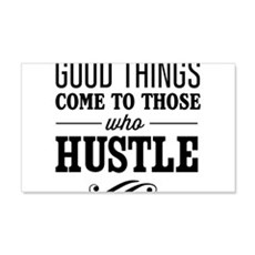 Good Things Come to Those Who Hustle Wall Decal