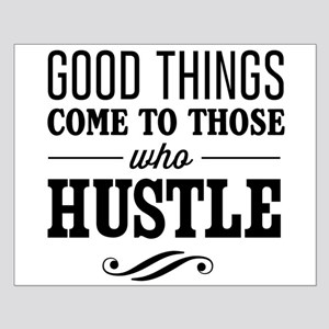Good Things Come to Those Who Hustle Posters