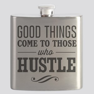 Good Things Come to Those Who Hustle Flask