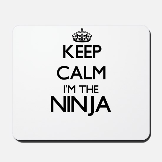 Keep calm I'm the Ninja Mousepad