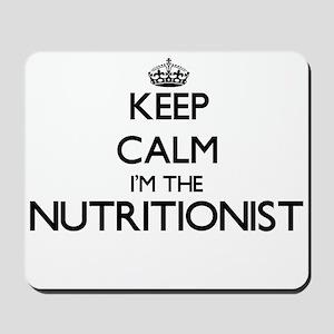 Keep calm I'm the Nutritionist Mousepad