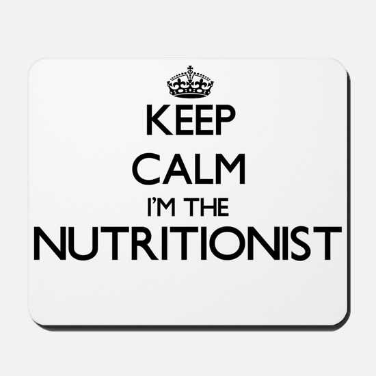 Keep calm I'm the Nutritionist Mousepad
