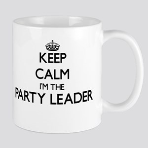 Keep calm I'm the Party Leader Mugs
