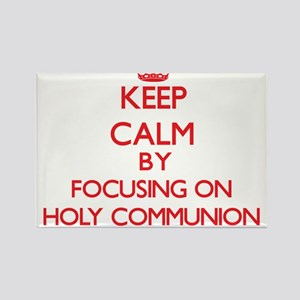 Keep Calm by focusing on Holy Communion Magnets
