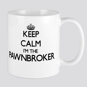 Keep calm I'm the Pawnbroker Mugs