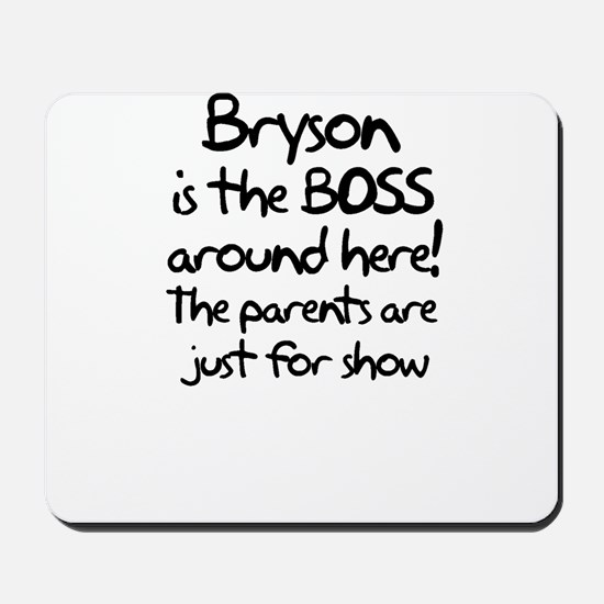 Bryson is the Boss Mousepad