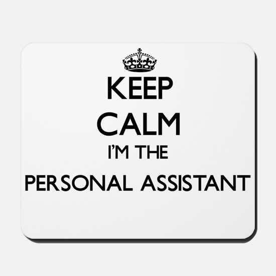 Keep calm I'm the Personal Assistant Mousepad
