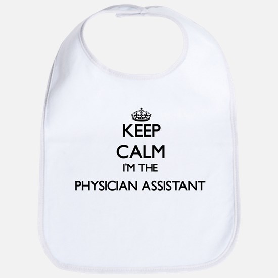 Keep calm I'm the Physician Assistant Bib
