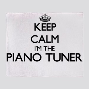 Keep calm I'm the Piano Tuner Throw Blanket