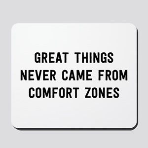 Great Things Never Came From Comfort Zones Mousepa