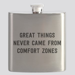 Great Things Never Came From Comfort Zones Flask
