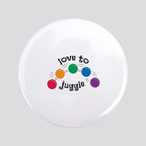 "Love To Juggle 3.5"" Button"