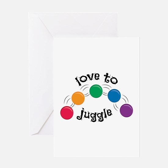 Love To Juggle Greeting Cards