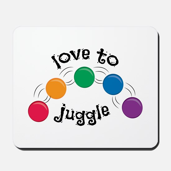Love To Juggle Mousepad