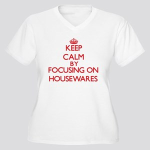 Keep Calm by focusing on Housewa Plus Size T-Shirt