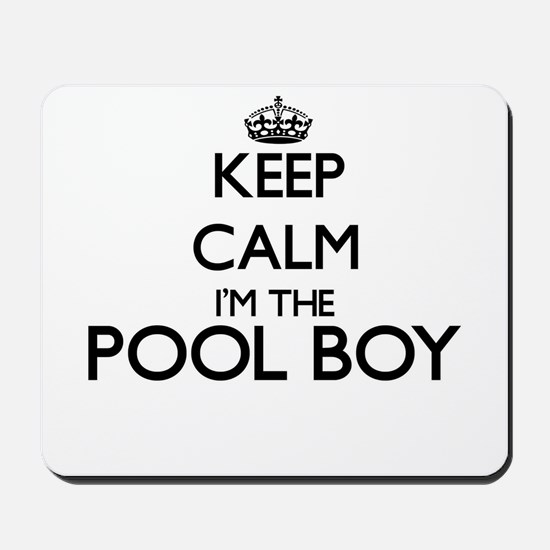 Keep calm I'm the Pool Boy Mousepad