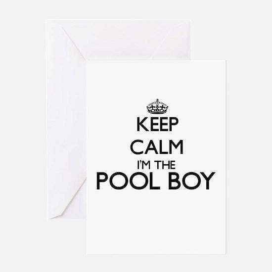 Keep calm I'm the Pool Boy Greeting Cards