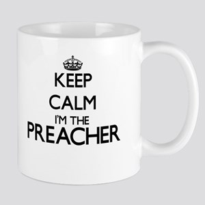 Keep calm I'm the Preacher Mugs