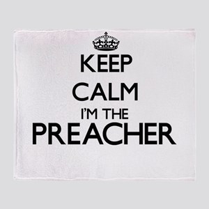 Keep calm I'm the Preacher Throw Blanket