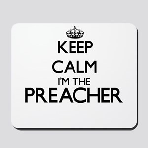 Keep calm I'm the Preacher Mousepad