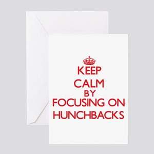 Keep Calm by focusing on Hunchbacks Greeting Cards